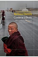 Comerse a Buda: Vida y muerte del pueblo tibetano a manos del Imperio Chino Paperback