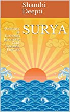 SURYA: Destroyer of Darkness, Ignorance, Cold, Diseases, Enemies (English Edition)