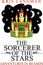 The Sorcerer of the Stars (Logic to the Rescue Book 5)