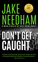 DON'T GET CAUGHT: A Jack Shepherd Novel (The Mean Streets of Asia Crime Novels Book 10)