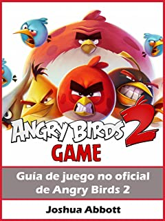 Guía No Oficial Del Juego Angry Birds 2 (Spanish Edition)