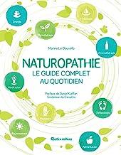 Livres Naturopathie, le guide complet au quotidien (Santé / Bien-être (hors collection)) PDF