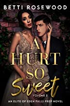 A Hurt So Sweet Volume Two: A Dark High School Bully Romance (Elite of Eden Falls Prep Book 2)
