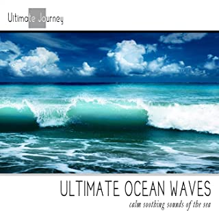 Ultimate Ocean Waves: Calming Sounds of the Sea