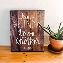 Jerome George New Sign Hand Lettered, Ellen Degeneres, Wood Sign, Be Kind to One Another, Quote, 8x10