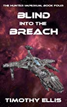 Blind into the Breach (The Hunter Imperium Book 4)