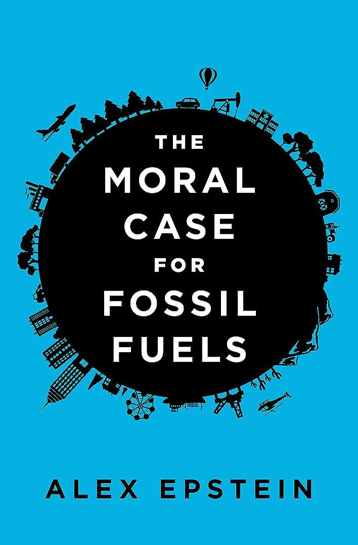 グリルお金不健康The Moral Case for Fossil Fuels (English Edition)