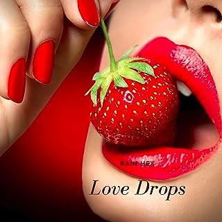 Love Drops [Explicit]