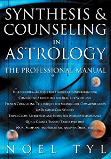 Synthesis & Counseling in Astrology: The Professional Manual
