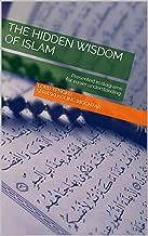 The Hidden Wisdom of Islam: Presented in diagrams for easier understanding