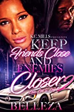 Keep Your Friends Close and Enemies Closer 2: Love, Lies & Loyalty