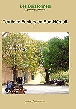Territoire Factory en Sud-Hérault: Travail d'élèves du Lycée Agricole Les Buissonnets à Capestang (Collection Activité de ...