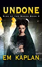 Undone (Rise of the Masks Book 3)
