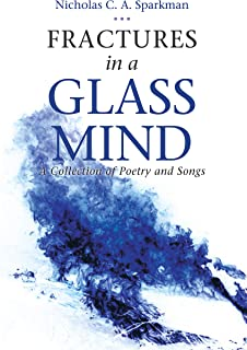 Fractures in a Glass Mind: A Collection of Poetry and Songs