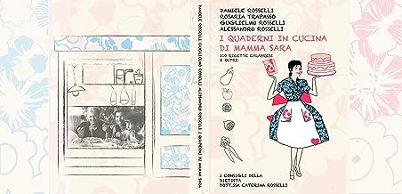 I quaderni in cucina di Mamma Sara.: 210 ricette calabresi e oltre (Italian Edition)