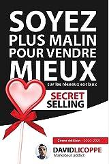 Secret Selling : Soyez plus malin pour vendre mieux sur les réseaux sociaux Format Kindle
