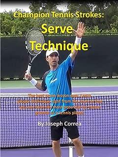 Champion Tennis Strokes: Serve Technique