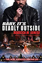 Baby, It's Deadly Outside (The Noel Kringle Chronicles Book 5)