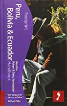 Peru, Bolivia & Ecuador Handbook, 4th (Footprint - Handbooks)