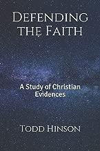 Defending the Faith: A Study of Christian Evidences