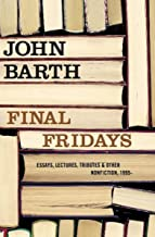 Final Fridays: Essays, Lectures, Tributes & Other Nonfiction, 1995–