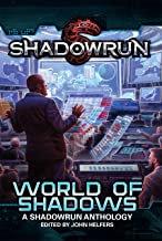 Shadowrun: World of Shadows (Shadowrun Anthology Book 2)