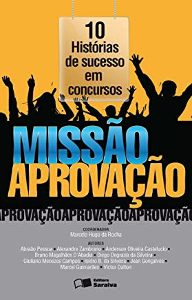 Missão Aprovação - 10 Histórias de sucesso em concursos