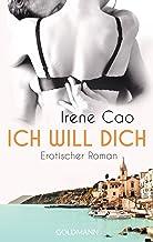 Ich will dich: Erotischer Roman (German Edition)