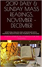 2019 DAILY & SUNDAY MASS READINGS, NOVEMBER – DECEMBER: SCRIPTURAL ENGLISH AND LATIN ROSARY WITH INSPIRING MEDITATIONS AND POWERFUL INTENTIONS