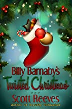 Billy Barnaby's Twisted Christmas: A Christmas Fantasy Novel