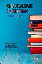 Da universalidade à singularidade na ação educativa (Ciências Sociais - Antropologia e Sociologia) (Portuguese Edition)