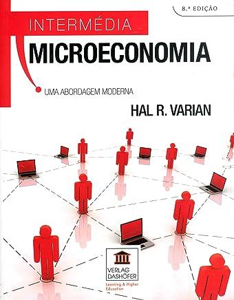 Microeconomia Intermédia: Uma Abordagem Moderna, 8/Ed.