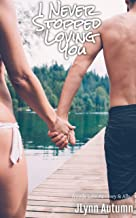 I Never Stopped Loving You: Woods Lake 4 - Joey & Ally