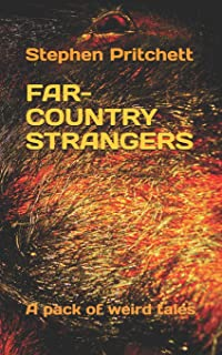 Far-Country Strangers: A pack of weird tales