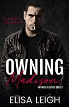 Owning Madison: Older Man Younger Woman (Ravaged & Loved Book 1)
