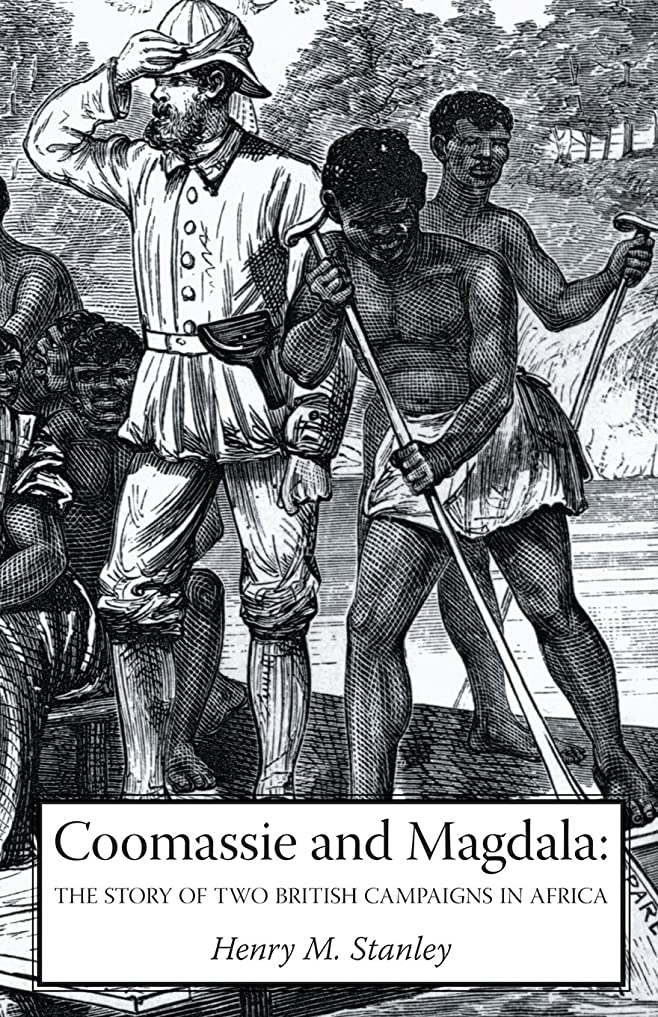 語損傷アプライアンスCoomassie and Magdala: The Story of Two British Campaigns in Africa