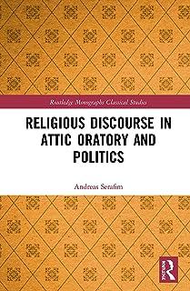 Religious Discourse in Attic Oratory and Politics