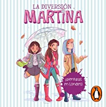 ¡Aventuras en Londres! [Adventures in London!]: La diversión de Martina 2 [The Fun of Martina 2]