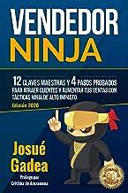Vendedor Ninja, 12 Claves Maestras y 4 Pasos Probados Para