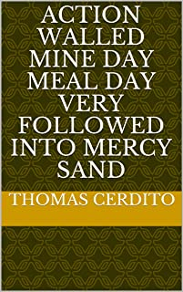 action walled mine day meal day very followed into mercy sand (Italian Edition)