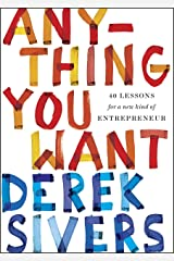 Anything You Want: 40 Lessons for a New Kind of Entrepreneur Kindle Edition