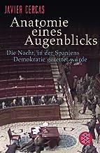 Anatomie eines Augenblicks: Die Nacht, in der Spaniens Demokratie gerettet wurde (German Edition)