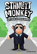 Stanley T Monkey - Not Your Average Monkey