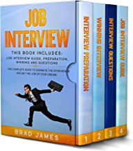 Job Interview: This Book Includes: Job Interview Guide, Preparation, Winning and Questions. The Complete Guide to Dominate the Interview and Get the Job of Your Dreams                                              best Job Interview Books