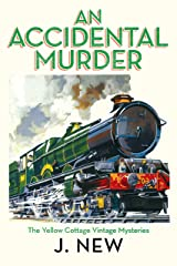 An Accidental Murder (The Yellow Cottage Vintage Mysteries Book 1) Kindle Edition