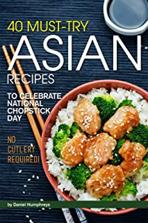 40 Must-Try Asian Recipes: To Celebrate National Chopstick Day - No Cutlery Required!
