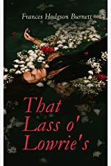 That Lass o' Lowrie's: Victorian Romance Novel Kindle Edition
