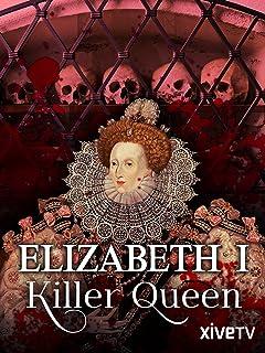 Elizabeth I: Killer Queen