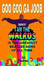 GOO GOO GA JOOB: Why 'I Am the Walrus