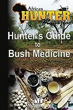 Hunter's Guide to Bush Medicine (The Hunter's Guide Series Book 3)